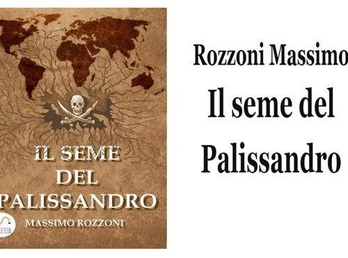 Il Seme del Palissandro Massimo Rozzoni